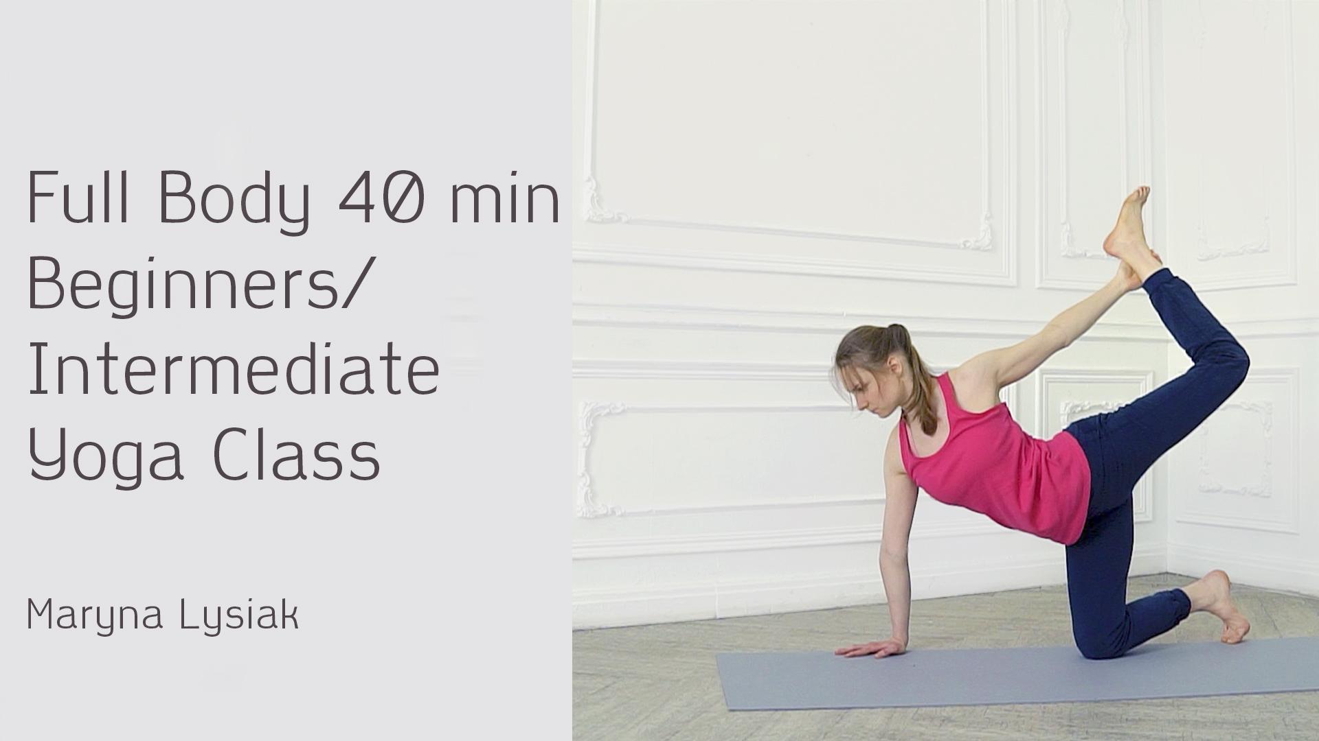 Full Body 40 min Beginners/Intermediate Yoga Class