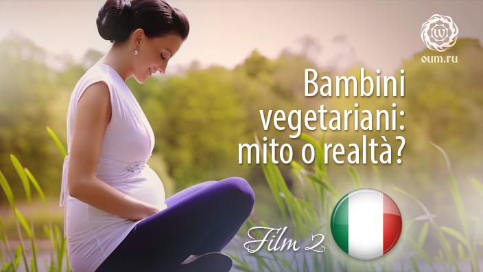 Bambini vegetariani: mito o realtà? Film 2